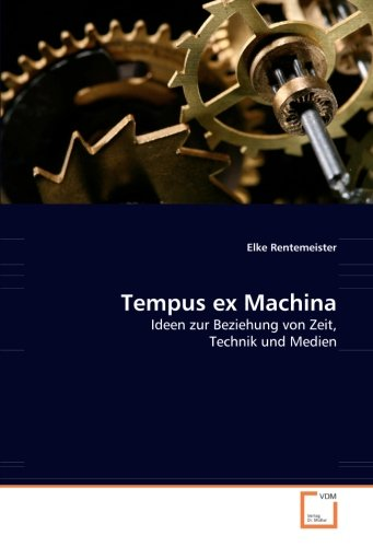 Tempus ex Machina: Elke Rentemeister