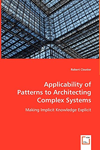 Applicability of Patterns to Architecting Complex Systems: Robert Cloutier
