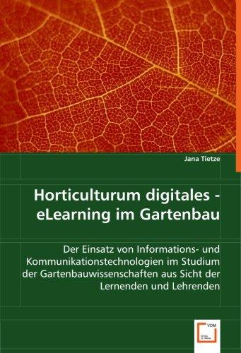 9783836485906: Horticulturum digitales - eLearning im Gartenbau: Der Einsatz von Informations- und Kommunikationstechnologien im Studium der Gartenbauwissenschaften aus Sicht der Lernenden und Lehrenden