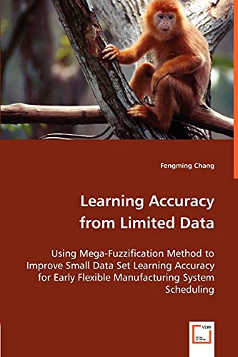 Learning Accuracy from Limited Data: Using Mega-Fuzzification: Fengming Chang
