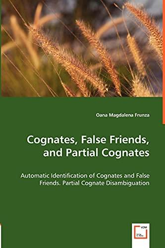 Cognates, False Friends, and Partial Cognates: Oana Magdalena Frunza