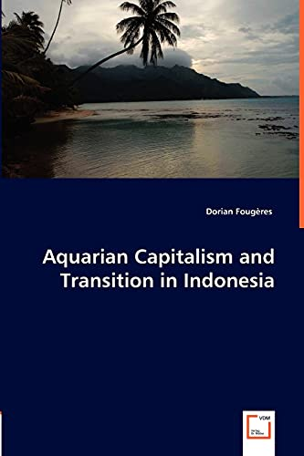 9783836486538: Aquarian Capitalism and Transition in Indonesia