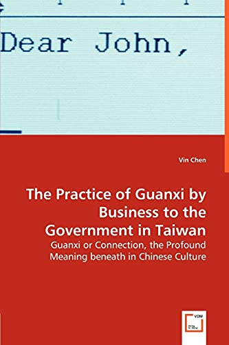 The Practice of Guanxi by Business to the Government in Taiwan: Vin Chen