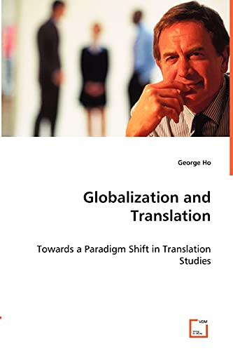 9783836487108: Globalization and Translation: - towards a Paradigm Shift in Translation Studies