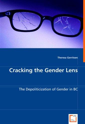 9783836488297: Cracking the Gender Lens: The Depoliticization of Gender in BC