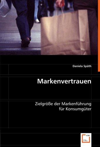 9783836489003: Markenvertrauen: Zielgröße der Markenführung für Konsumgüter