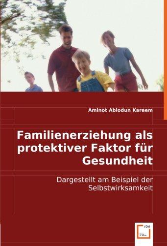 9783836489140: Familienerziehung als protektiver Faktor für Gesundheit: Dargestellt am Beispiel der Selbstwirksamkeit