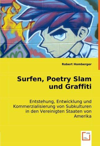 9783836490085: Surfen, Poetry Slam und Graffiti: Entstehung, Entwicklung und Kommerzialisierung von Subkulturen in den Vereinigten Staaten von Amerika
