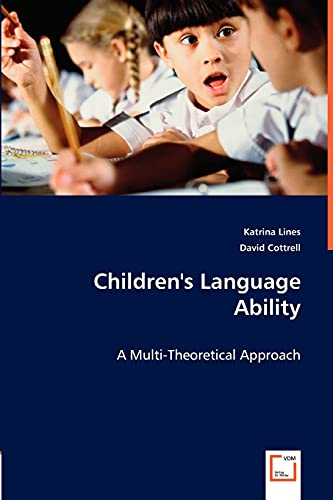 Children's Language Ability: A Multi-Theoretical Approach: Katrina Lines