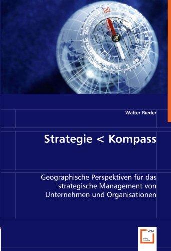 9783836490764: Strategie  Kompass: Geographische Perspektiven für das strategische Management von Unternehmen und Organisationen