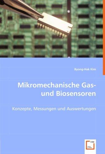 Mikromechanische Gas- und Biosensoren: Byong-Hak Kim