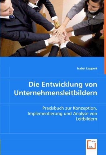 Die Entwicklung von Unternehmensleitbildern: Isabel Leppert