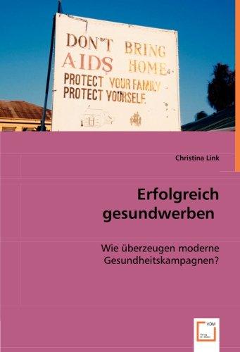 9783836491891: Erfolgreich gesundwerben: Wie überzeugen moderne Gesundheitskampagnen? (German Edition)