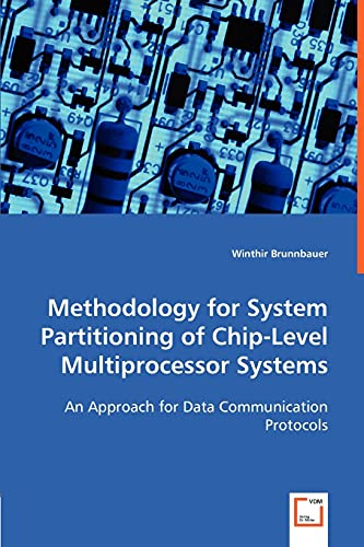 Methodology for System Partitioning of Chip-Level Multiprocessor Systems: Winthir Brunnbauer