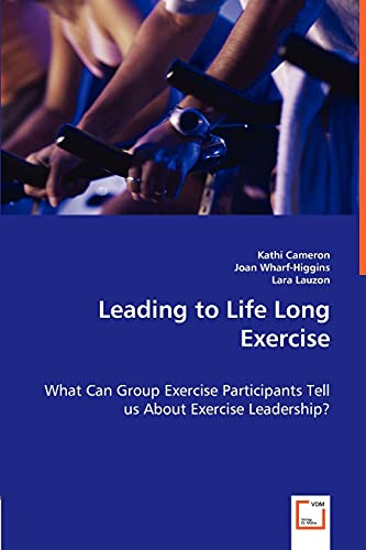 Leading to Life Long Exercise : What: Cameron, Kathi, Joan