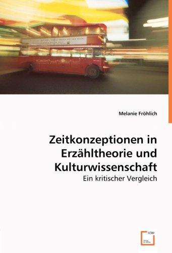 9783836492492: Fröhlich, M: Zeitkonzeptionen in Erz¿theorie und Kulturwisse