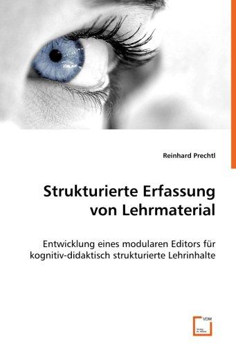 9783836492782: Strukturierte Erfassung von Lehrmaterial: Entwicklung eines modularen Editors für kognitiv-didaktisch strukturierte Lehrinhalte (German Edition)