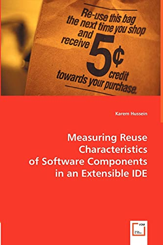 Measuring Reuse Characteristics of Software Components in an Extensible IDE: Karem Hussein