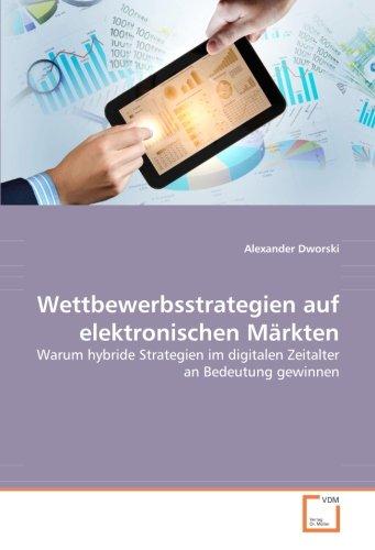 Wettbewerbsstrategien auf elektronischen Märkten: Alexander Dworski