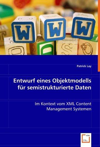 9783836493925: Entwurf eines Objektmodells f�r semistrukturierte Daten: im Kontext vom XML Content Management Systemen