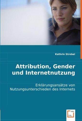 Attribution, Gender und Internetnutzung: Kathrin Strobel