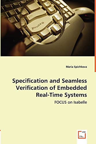 9783836494526: Specification and Seamless Verification of Embedded Real-Time Systems - FOCUS on Isabelle