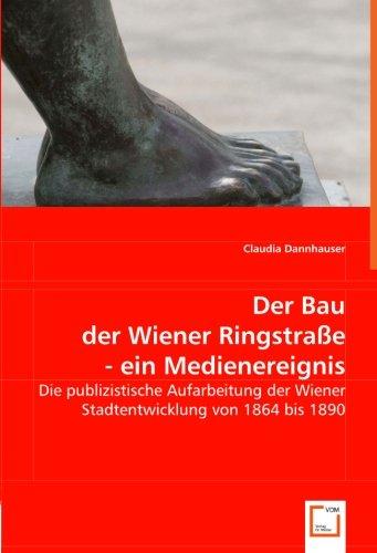 Der Bau der Wiener Ringstraße - ein Medienereignis: Claudia Dannhauser