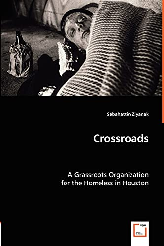 9783836495776: Crossroads: A Grassroots Organisation for the Homeless in Houston
