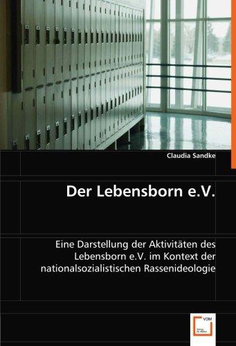 9783836496179: Der Lebensborn e.V.: Eine Darstellung der Aktivitäten des Lebensborn e.V. im Kontext der nationalsozialistischen Rassenideologie (German Edition)