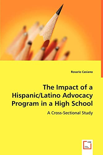 9783836497824: The Impact of a Hispanic/Latino Advocacy Program in a High School: A Cross-Sectional Study