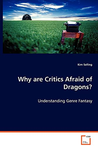 Why Are Critics Afraid of Dragons?: Kim Selling