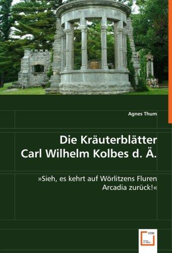 9783836498241: Die Kräuterblätter Carl Wilhelm Kolbes d. Ä.: »Sieh, es kehrt auf Wörlitzens Fluren Arcadia zurück!«