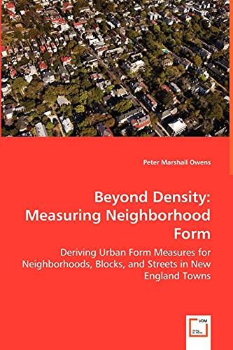 Beyond Density: Measuring Neighborhood Form: Peter Marshall Owens
