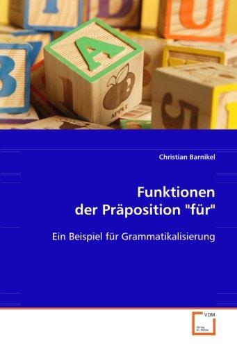 """Funktionen der Präposition """"für"""": Ein Beispiel für Grammatikalisierung (Paperback): ..."""