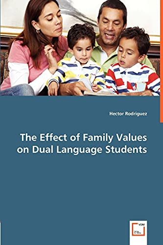 9783836499491: The Effect of Family Values on Dual Language Students