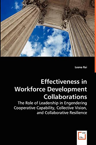 Effectiveness in Workforce Development Collaborations: The Role: Leena Rai