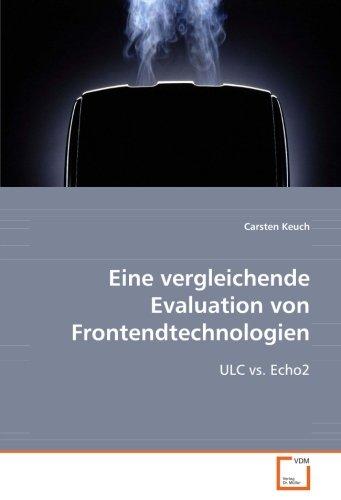 9783836499965: Eine vergleichende Evaluation von Frontendtechnologien: ULC vs. Echo2 (German Edition)