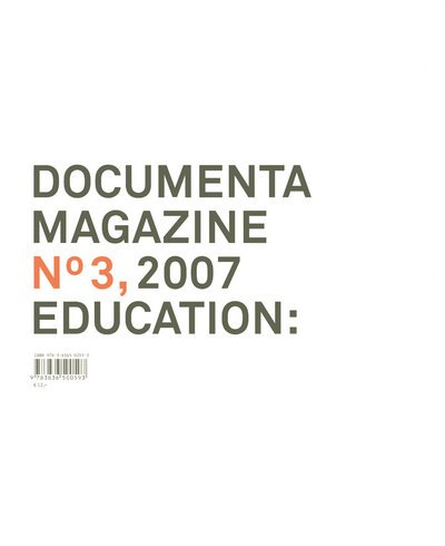 9783836500593: Documenta 12 Magazine: Education: No. 3
