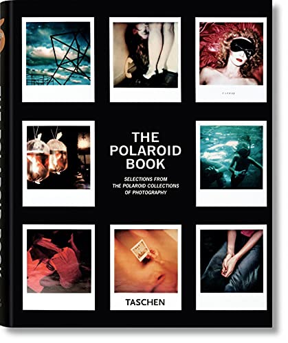 9783836501897: The Polaroid Book: Selections From The Polaroid Collections Of Photography: VA: 1