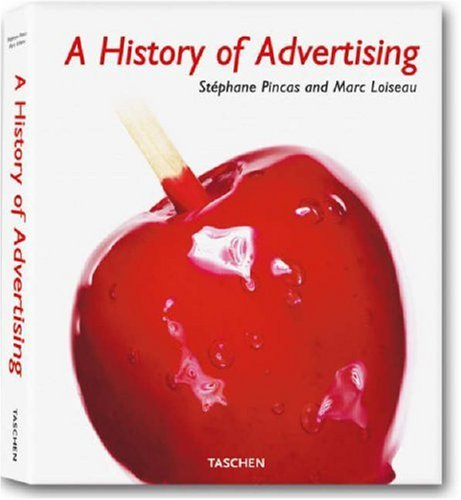 9783836502122: A History of Advertising