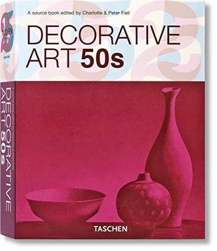 Decorative Art 50s (Taschen 25 Anniversary: Decorative: Fiell, Charlotte [Editor];