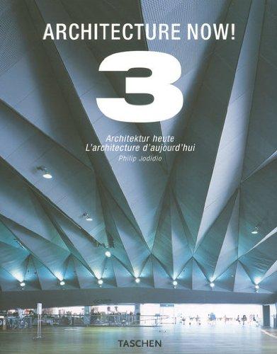 9783836503143: Architecture Now! 3: Architektur Heute / L'architecture d'aujourd'hui, Vol.3 (Taschen 25th Anniversary Edition) (English, German and French Edition)
