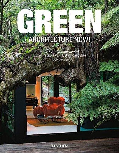 Green Architecture Now! : Gr?ne Architektur Heute!: Philip Jodidio