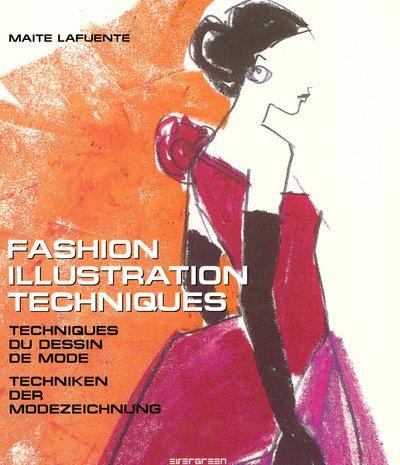 Fashion Illustration Techniques. Texts in ENGLISH, FRENCH, GERMAN: Maite La Lafuente