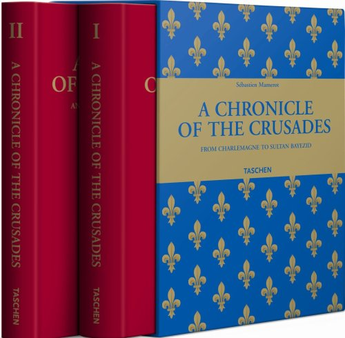 9783836505550: Sebastien Mamerot: Les Passages Doutremer: A Chronicle of the Crusades