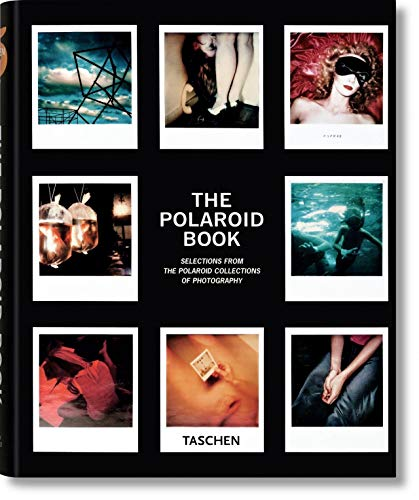 9783836506953: The Polaroid Book: Selections from the Polaroid Collections of Photography