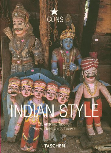 Indian Style: Landscapes, Houses, Interiors, Details (Icon: Angelika Taschen, Deidi