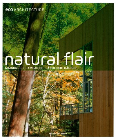 9783836508223: Eco Architecture: Natural Flair - Maisons de Campagne - Landliche Hauser
