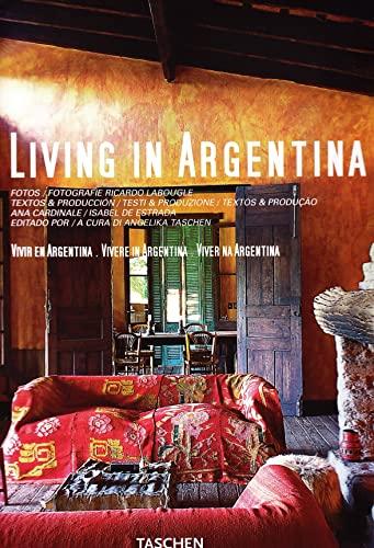 Living in Argentina: Ricardo Labougle, Ana Cardinale, Isabel De Estrada, Angelika Taschen
