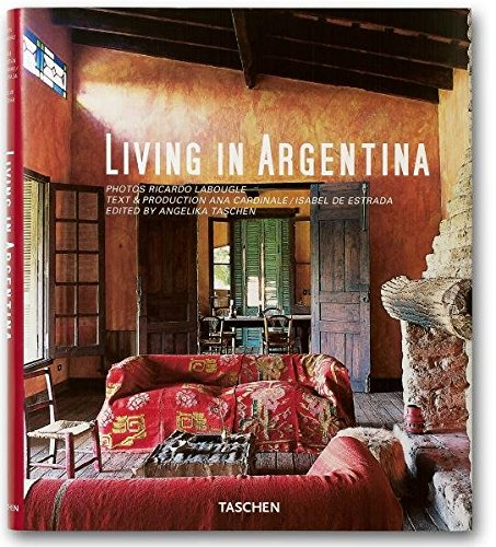9783836508452: Living in Argentina (Taschen's Lifestyle) (English, German and French Edition)